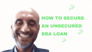 VIDEO: How To Secure An Unsecured SBA Loan{WATCH}