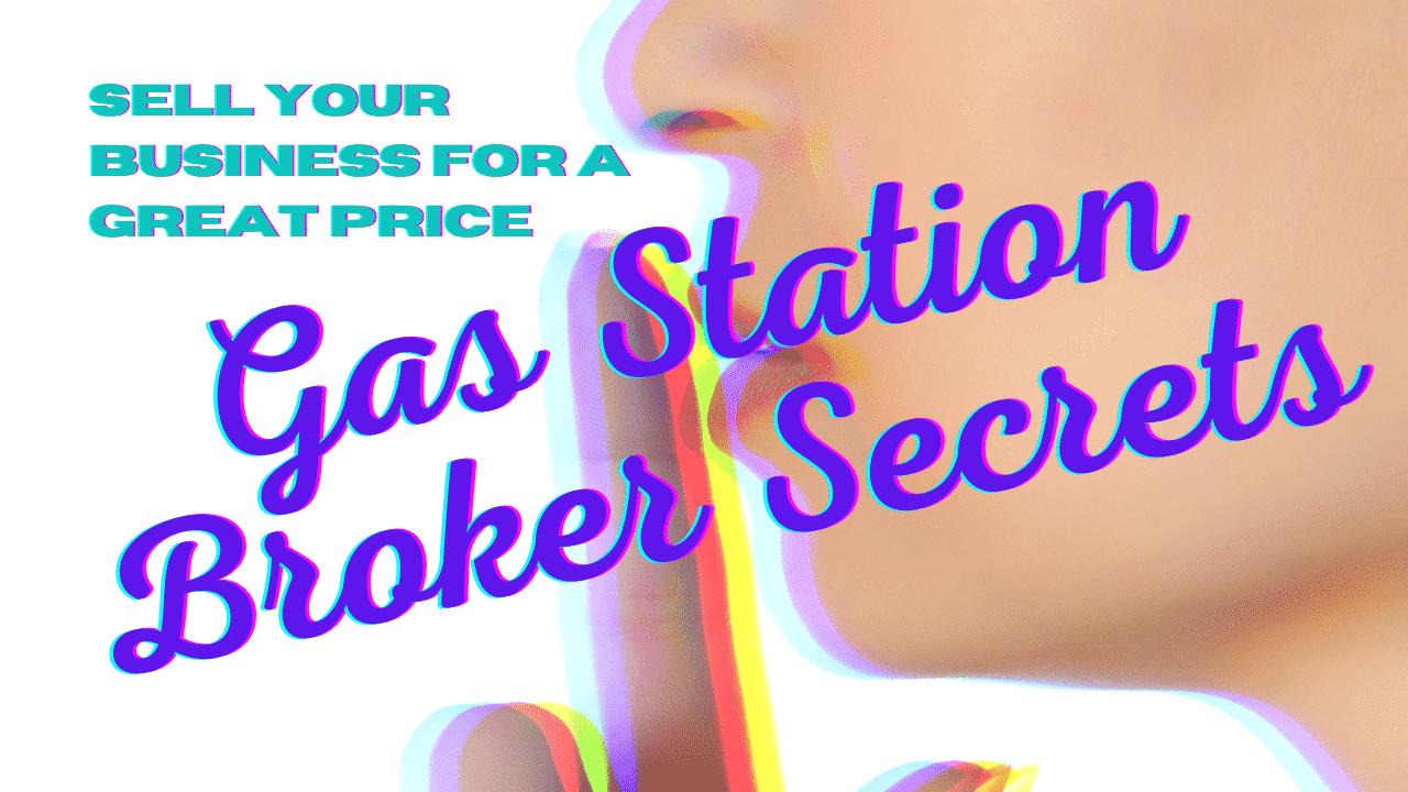 gas station broker secrets